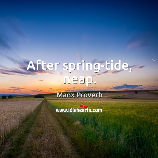After spring-tide, neap. Manx Proverbs Image