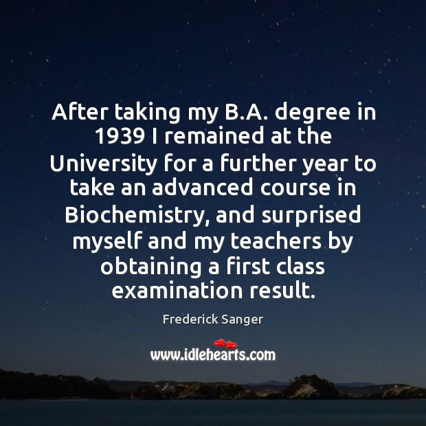 Image, After taking my B.A. degree in 1939 I remained at the University