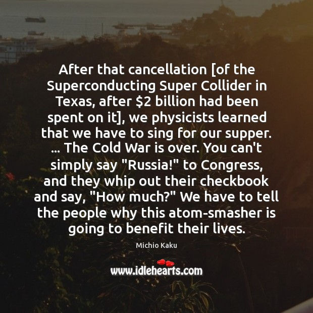 After that cancellation [of the Superconducting Super Collider in Texas, after $2 billion Image