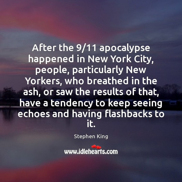 After the 9/11 apocalypse happened in New York City, people, particularly New Yorkers, Image