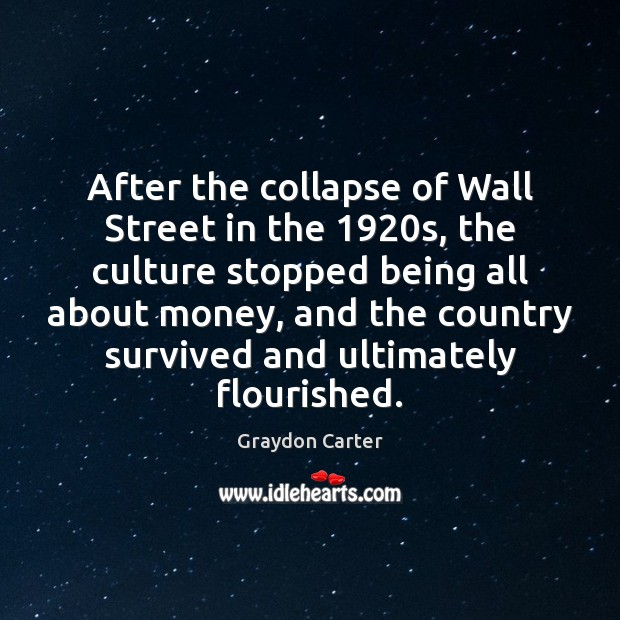 After the collapse of Wall Street in the 1920s, the culture stopped Image