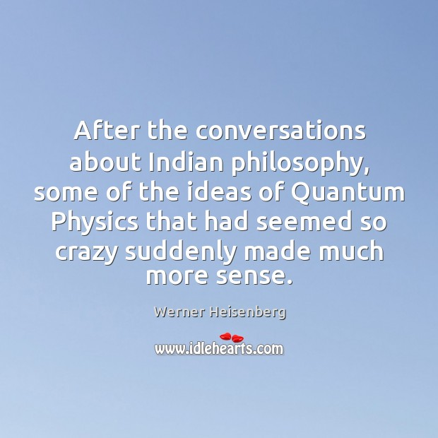 Image, After the conversations about Indian philosophy, some of the ideas of Quantum