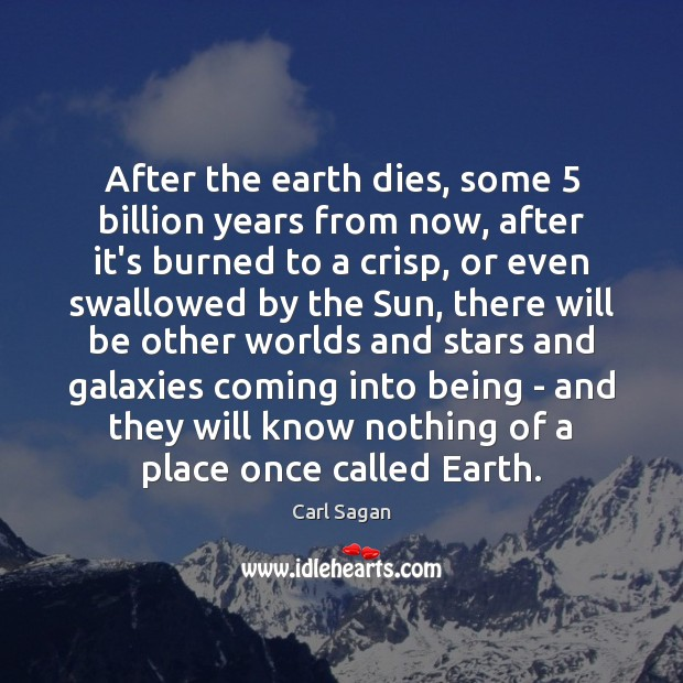 Image, After the earth dies, some 5 billion years from now, after it's burned