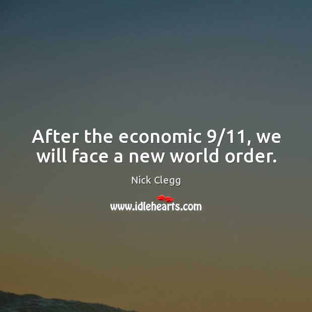 After the economic 9/11, we will face a new world order. Image