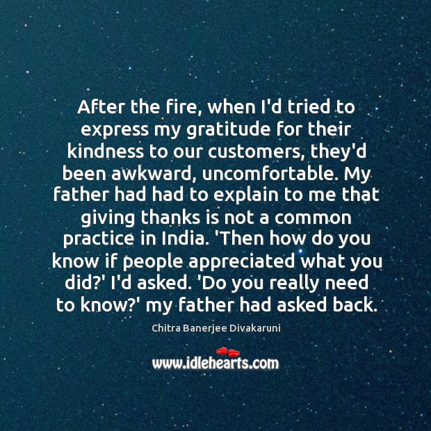 After the fire, when I'd tried to express my gratitude for their Image