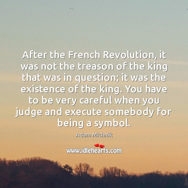 Image, After the French Revolution, it was not the treason of the king
