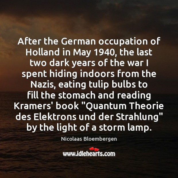 After the German occupation of Holland in May 1940, the last two dark Image