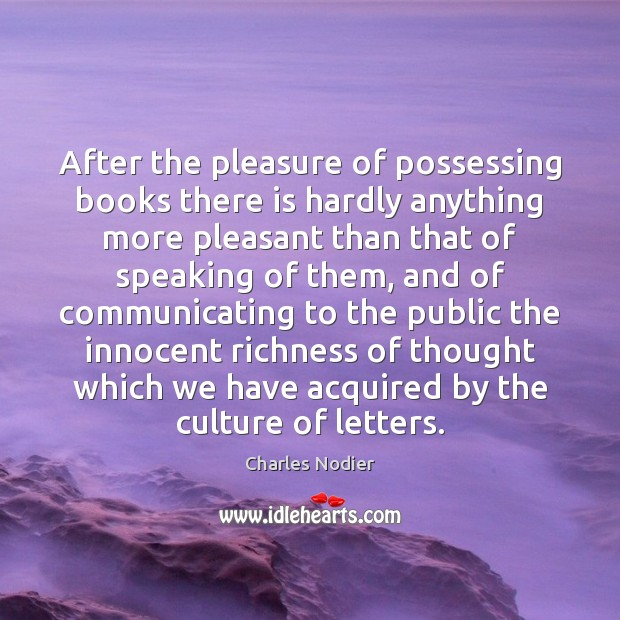 Image, After the pleasure of possessing books there is hardly anything more pleasant