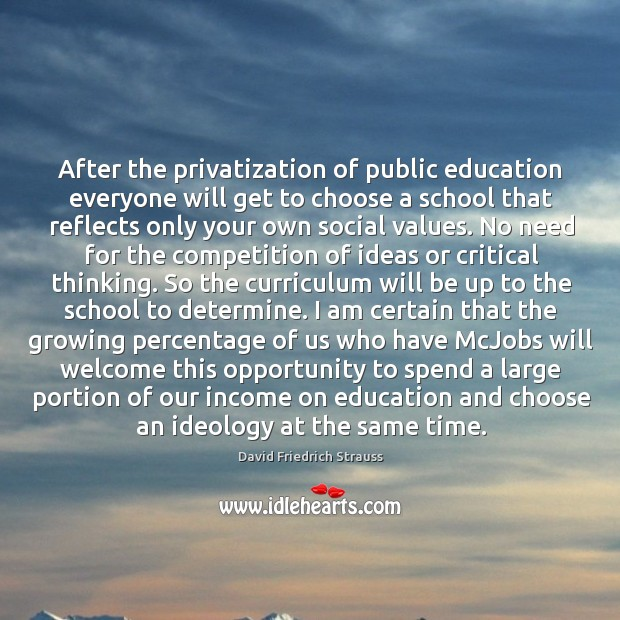 After the privatization of public education everyone will get to choose a Image