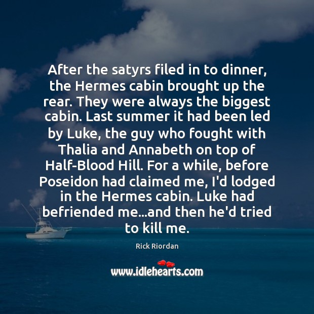 After the satyrs filed in to dinner, the Hermes cabin brought up Image