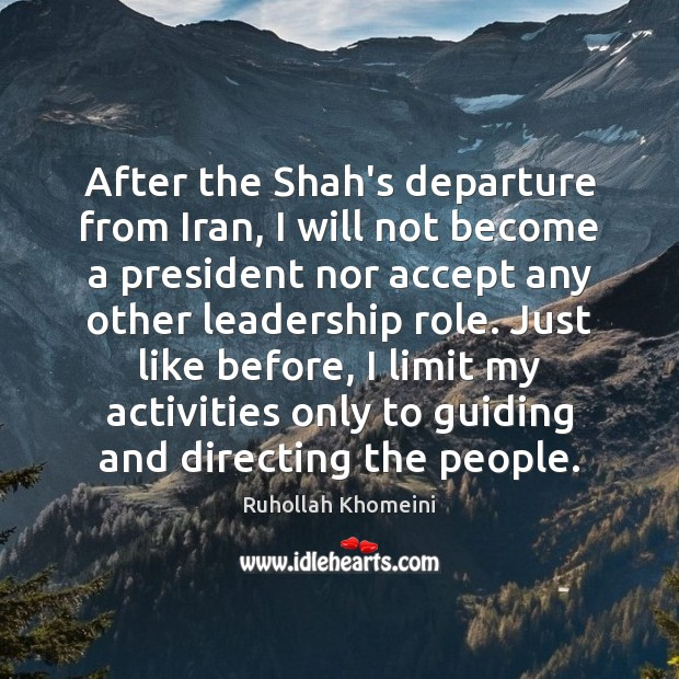 Image, After the Shah's departure from Iran, I will not become a president