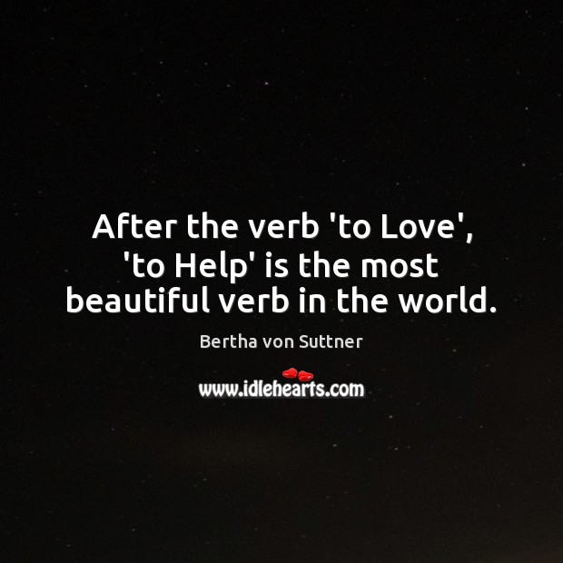 Image, After the verb 'to Love', 'to Help' is the most beautiful verb in the world.