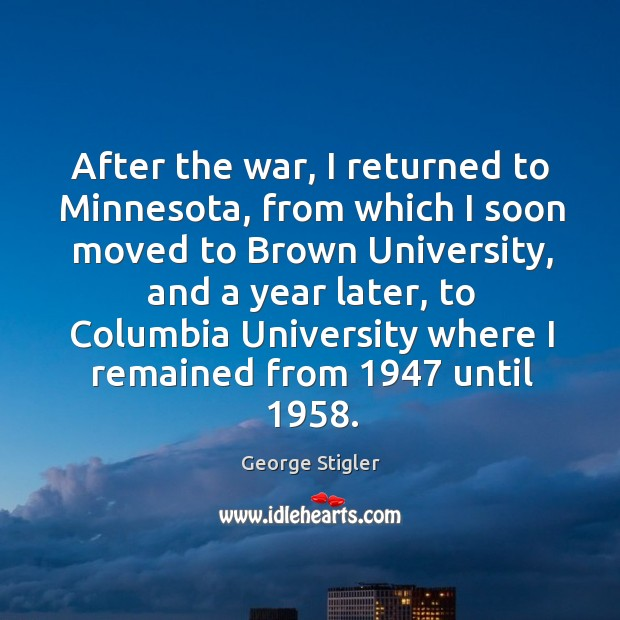 After the war, I returned to minnesota, from which I soon moved to brown university, and a year later Image