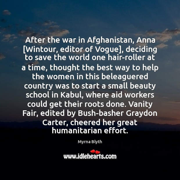 After the war in Afghanistan, Anna [Wintour, editor of Vogue], deciding to Image