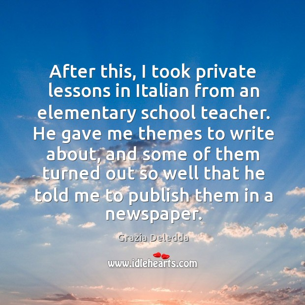 After this, I took private lessons in italian from an elementary school teacher. Image
