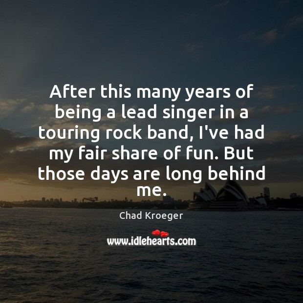 After this many years of being a lead singer in a touring Image
