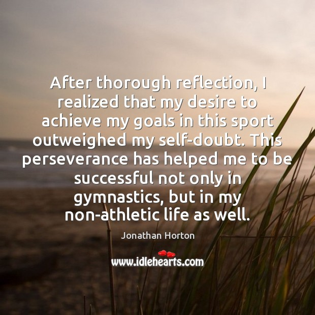 After thorough reflection, I realized that my desire to achieve my goals To Be Successful Quotes Image