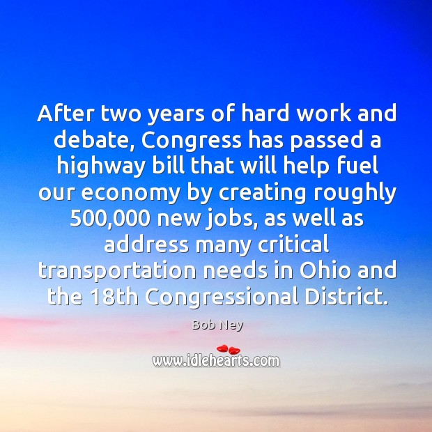 Image, After two years of hard work and debate, congress has passed a highway