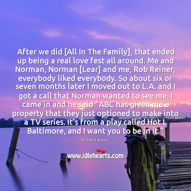 After we did [All In The Family], that ended up being a Real Love Quotes Image