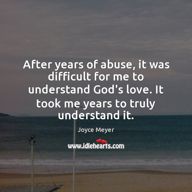 After years of abuse, it was difficult for me to understand God's Image