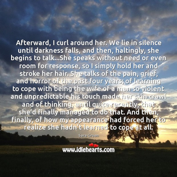 Afterward, I curl around her. We lie in silence until darkness falls, Appearance Quotes Image