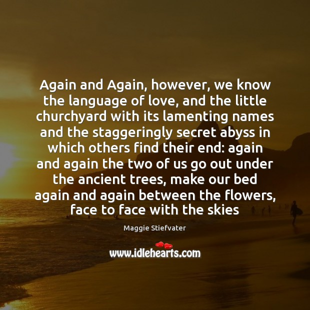 Image, Again and Again, however, we know the language of love, and the