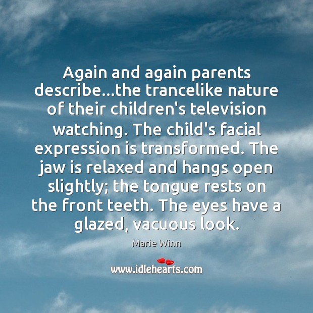 Image, Again and again parents describe…the trancelike nature of their children's television