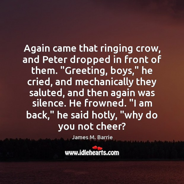 """Image, Again came that ringing crow, and Peter dropped in front of them. """""""