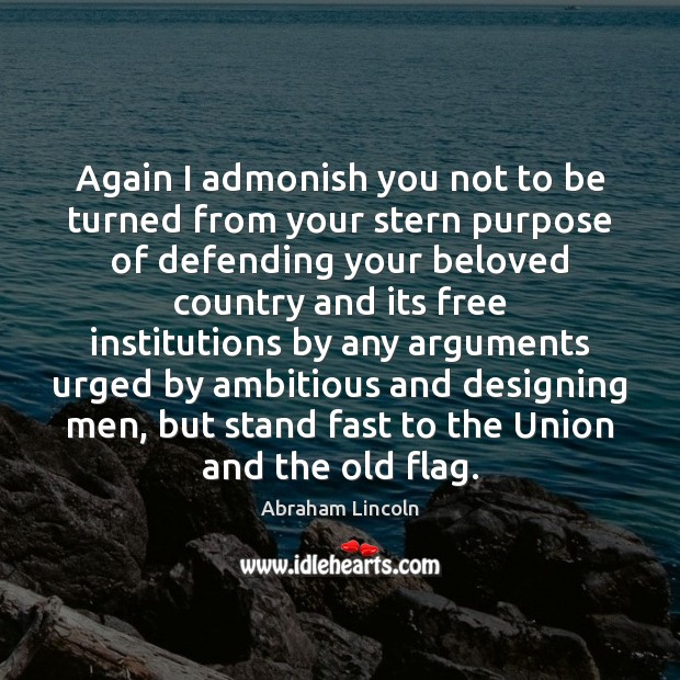 Image, Again I admonish you not to be turned from your stern purpose