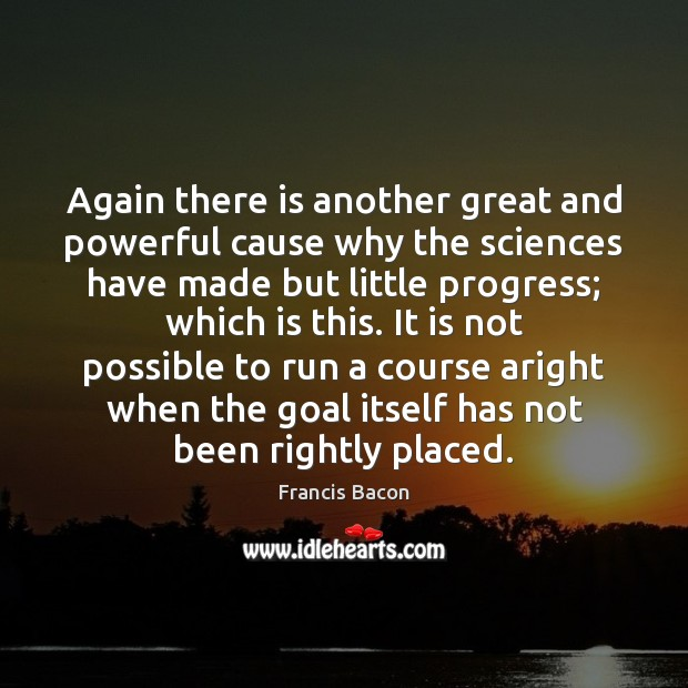 Again there is another great and powerful cause why the sciences have Image