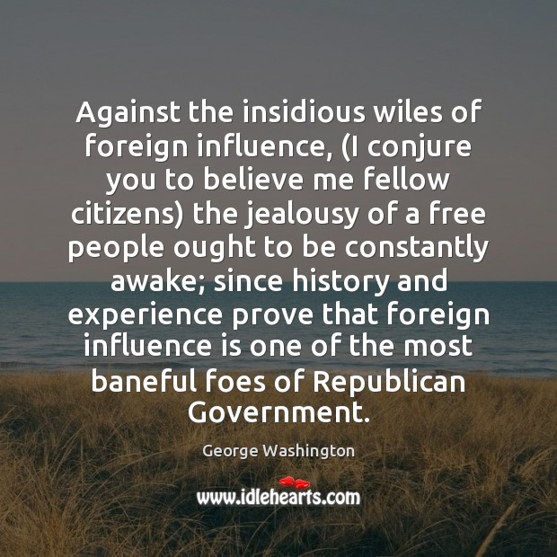 Image, Against the insidious wiles of foreign influence, (I conjure you to believe
