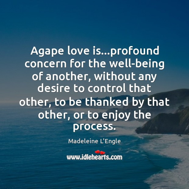 Image, Agape love is…profound concern for the well-being of another, without any