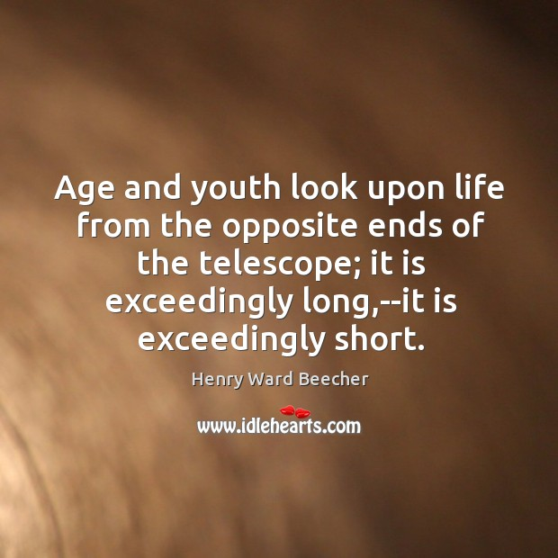 Age and youth look upon life from the opposite ends of the Image