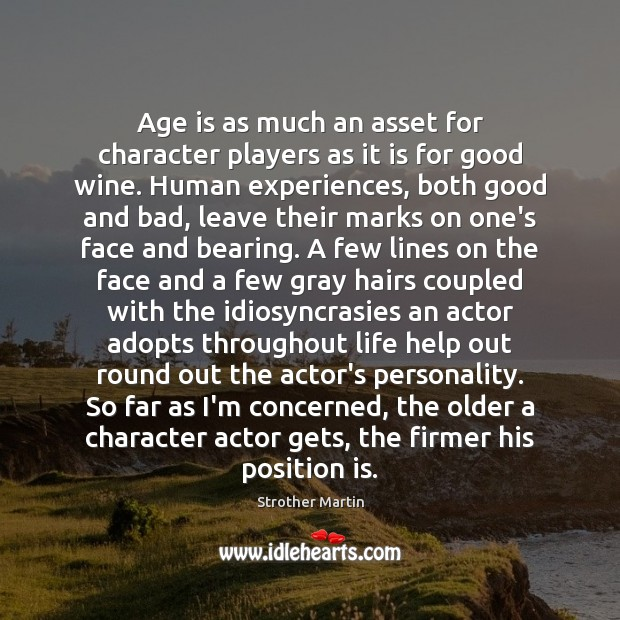 Age is as much an asset for character players as it is Image