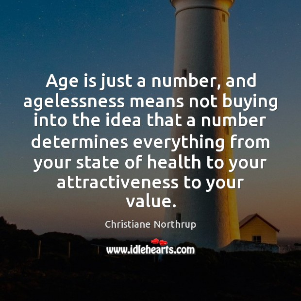 Image, Age is just a number, and agelessness means not buying into the