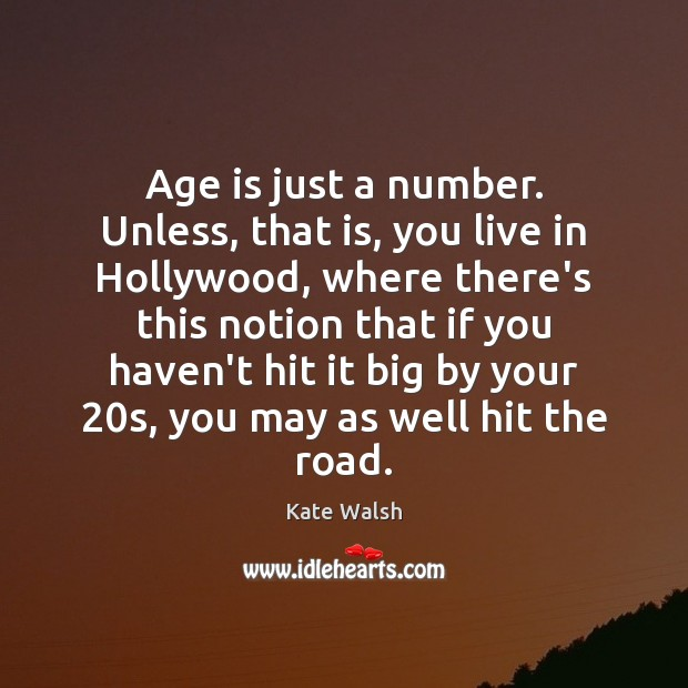 Image, Age is just a number. Unless, that is, you live in Hollywood,