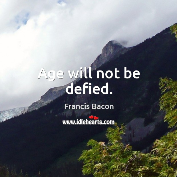 Age will not be defied. Image