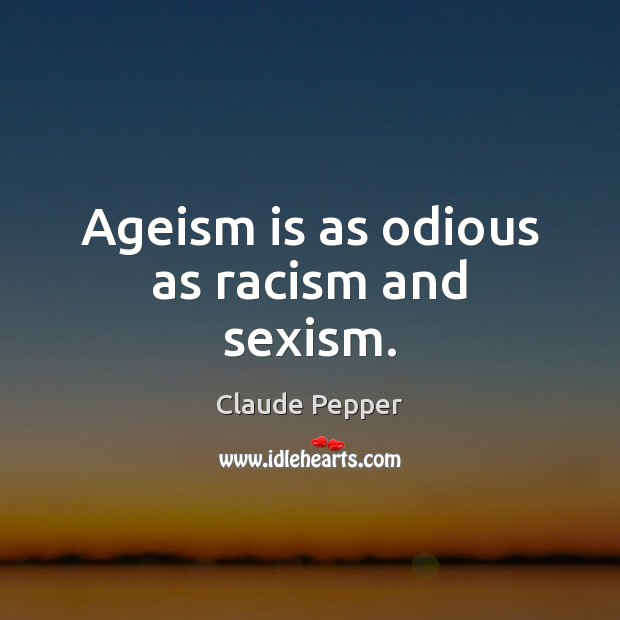Image, Ageism is as odious as racism and sexism.