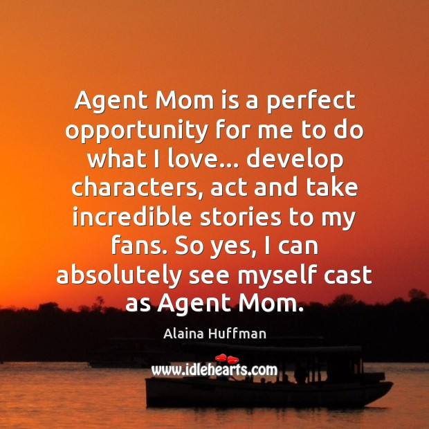 Image, Agent Mom is a perfect opportunity for me to do what I