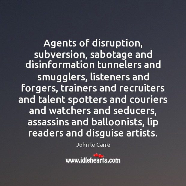 Image, Agents of disruption, subversion, sabotage and disinformation tunnelers and smugglers, listeners and