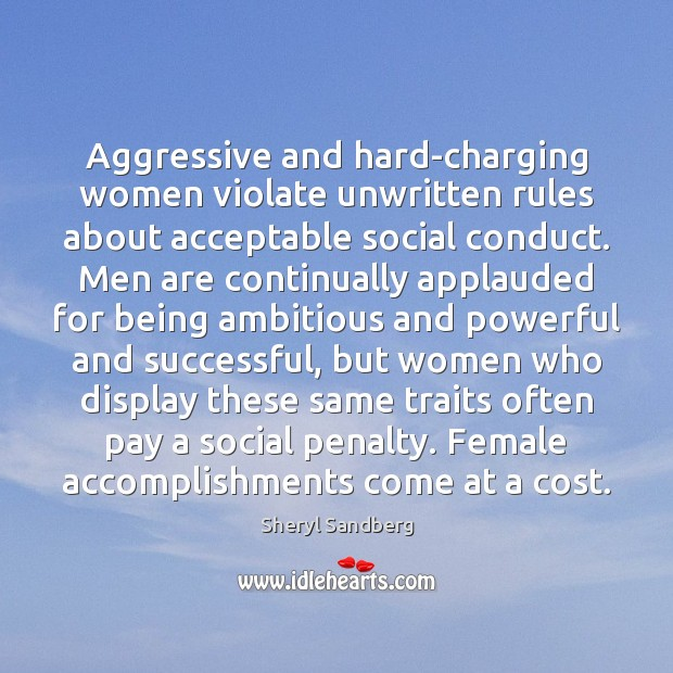 Aggressive and hard-charging women violate unwritten rules about acceptable social conduct. Men Image