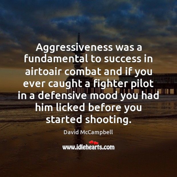 Image, Aggressiveness was a fundamental to success in airtoair combat and if you
