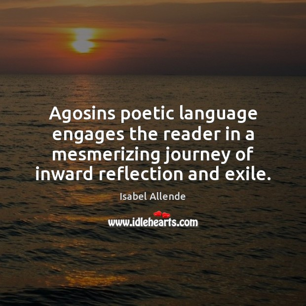 Agosins poetic language engages the reader in a mesmerizing journey of inward Image