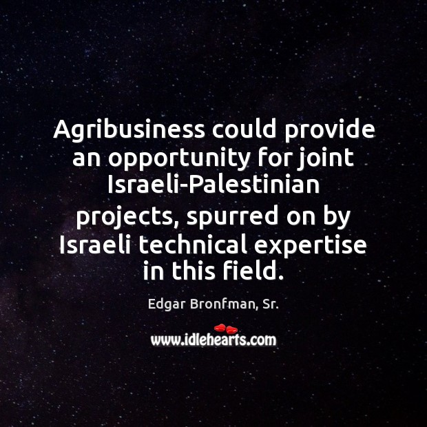 Image, Agribusiness could provide an opportunity for joint Israeli-Palestinian projects, spurred on by