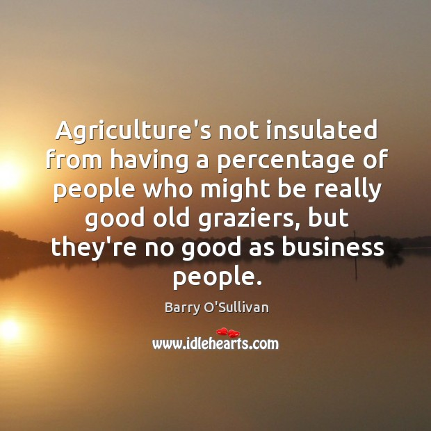 Image, Agriculture's not insulated from having a percentage of people who might be