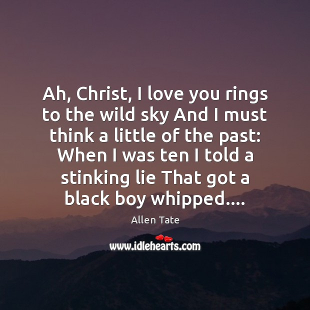Image, Ah, Christ, I love you rings to the wild sky And I