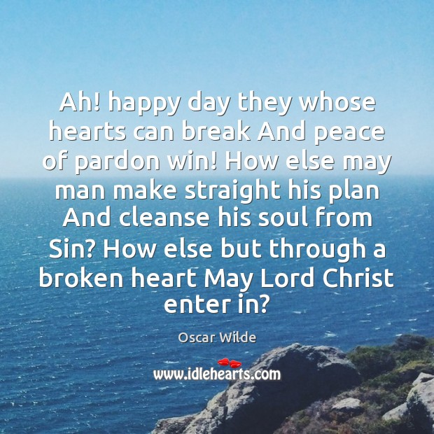 Image, Ah! happy day they whose hearts can break And peace of pardon
