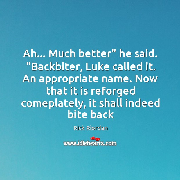 """Ah… Much better"""" he said. """"Backbiter, Luke called it. An appropriate name. Image"""