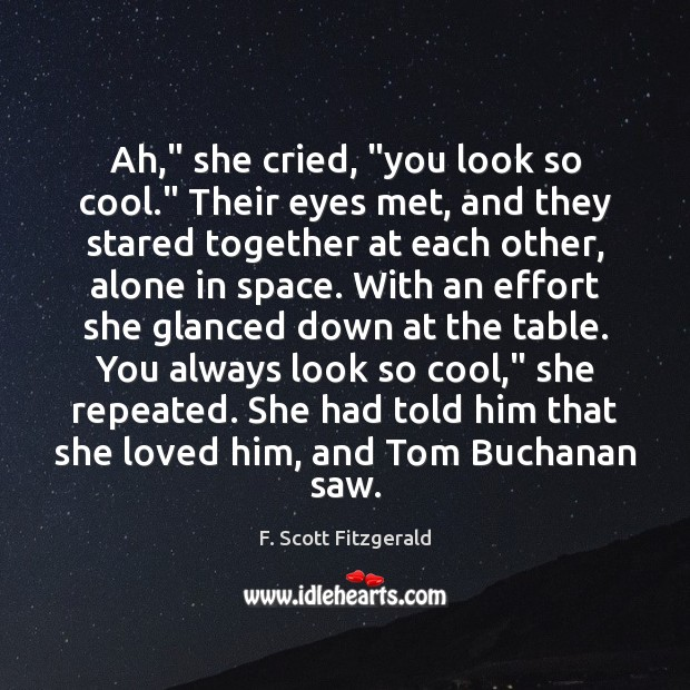 """Image, Ah,"""" she cried, """"you look so cool."""" Their eyes met, and they"""