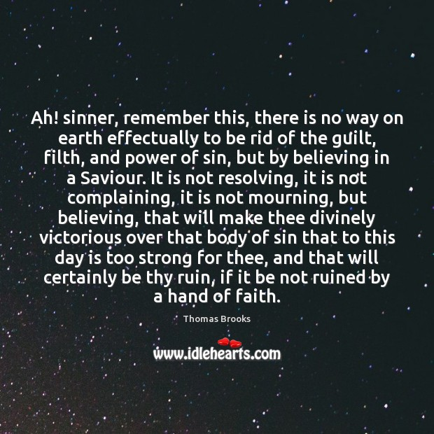 Ah! sinner, remember this, there is no way on earth effectually to Image
